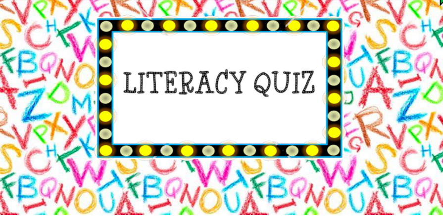 Literacy Quiz – can you help?